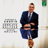 Frédéric Chopin: Complete Waltzes by Marco Sollini