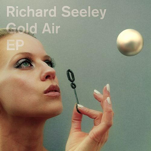 Gold Air EP by Richard Seeley