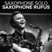 Saxophone Solo by Saxophone Rufus