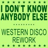 I Don't Know Anybody Else (Western Disco Rework) de Black Box