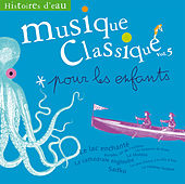Musique classique pour les enfants 5-Histoires d'eau von Various Artists