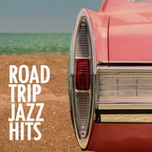 Road Trip Jazz Hits by Various Artists
