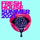 Fresh House: Summer 2021 von Various Artists