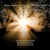 Alleluia Alleluia Give Thanks To The Risen Lord by Richard M.S. Irwin