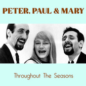 Throughout The Seasons de Peter, Paul and Mary
