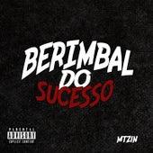 Berimbau do Sucesso by DJ Mtzin