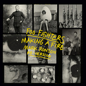 Making A Fire (Mark Ronson Re-Version) de Foo Fighters