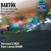 Bartok-Oeuvres violon/Piano-Sonate-Danses populaires,rhapsod ies de Maryvonne Le Dizes