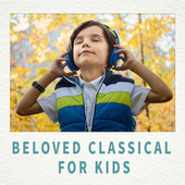 Beloved Classical for Kids 孩子愛古典 by Various Artists