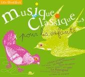 Musique Classique Pour Les Enfants 3-Les oiseaux by Various Artists