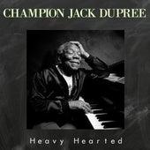Heavy Hearted de Champion Jack Dupree