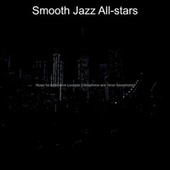 Music for Alternative Lounges (Vibraphone and Tenor Saxophone) by Smooth Jazz Allstars