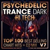 Psychedelic Trance Dark Hi Tech Top 100 Best Selling Chart Hits + DJ Mix V7 de Dr. Spook