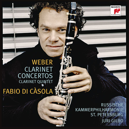 Weber: Concertos For Clarinet And Orchestra by Fabio Di Casola