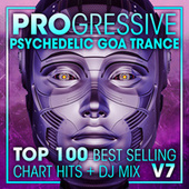 Progressive Psychedelic Goa Trance Top 100 Best Selling Chart Hits + DJ Mix V7 by Dr. Spook