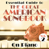 Essential Guide to the Great American Songbook: On Piano, Vol. 2 by Various Artists