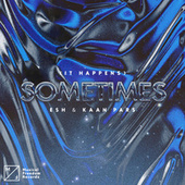 (It Happens) Sometimes by Esh