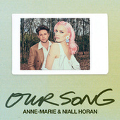 Our Song (Just Kiddin Remix) by Anne-Marie