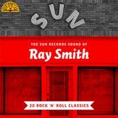 The Sun Records Sound of Ray Smith (20 Rock 'n' Roll Classics) de Ray Smith