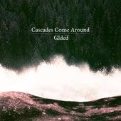 Cascades Come Around de Glded
