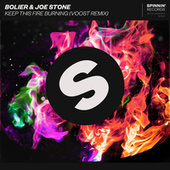 Keep This Fire Burning (Voost Remix) by Bolier