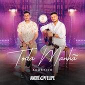 Toda Manhã (Acústico) by André e Felipe