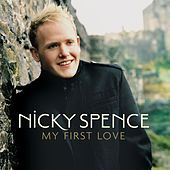 My First Love by Nicky Spence