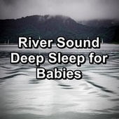 River Sound Deep Sleep for Babies von Baby Music (1)