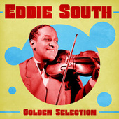 Golden Selection (Remastered) by Eddie South