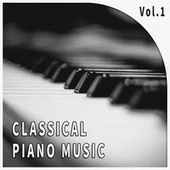 Classical Piano Music 古典鋼琴音樂 Vol. 1 by Various Artists