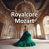 Royalcore Mozart von Wolfgang Amadeus Mozart
