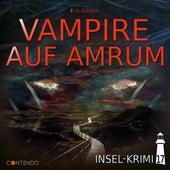 Folge 17: Vampire auf Amrum von Insel-Krimi