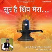 Sur Hai Shiv Mera by Laxmi Narayan