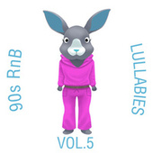 90s RnB Lullabies, Vol. 5 by The Cat and Owl