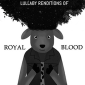 Lullaby Renditions of Royal Blood by The Cat and Owl