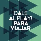 Dale al play!: Para Viajar von Various Artists