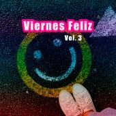 Viernes Feliz Vol. 3 by Various Artists