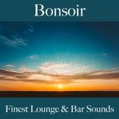 Bonsoir: finest lounge & bar sounds von ALLTID