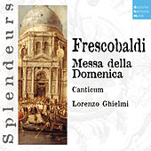 DHM Splendeurs: Frescobaldi: Messa Della Domenica by Various Artists