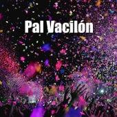 Pal Vacilón by Various Artists