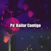 Pa' Bailar Contigo von Various Artists