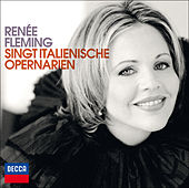 Renée Fleming singt italienische Arien by Renée Fleming