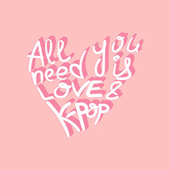 All You Need Is Love And K-Pop de Various Artists