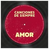 Canciones de Siempre: Amor de Various Artists