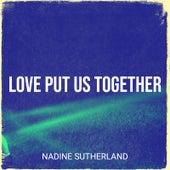 Love Put Us Together by Nadine Sutherland