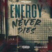 Energy Never Dies by Criss Jrumz