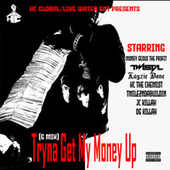 Tryna Get My Money up (G Mix) by Hc the Chemist