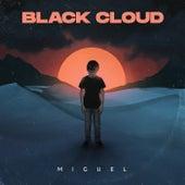 Black Cloud by Miguel