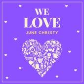 We Love June Christy de June Christy