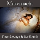 Mitternacht: Finest Lounge & Bar Sounds de ALLTID